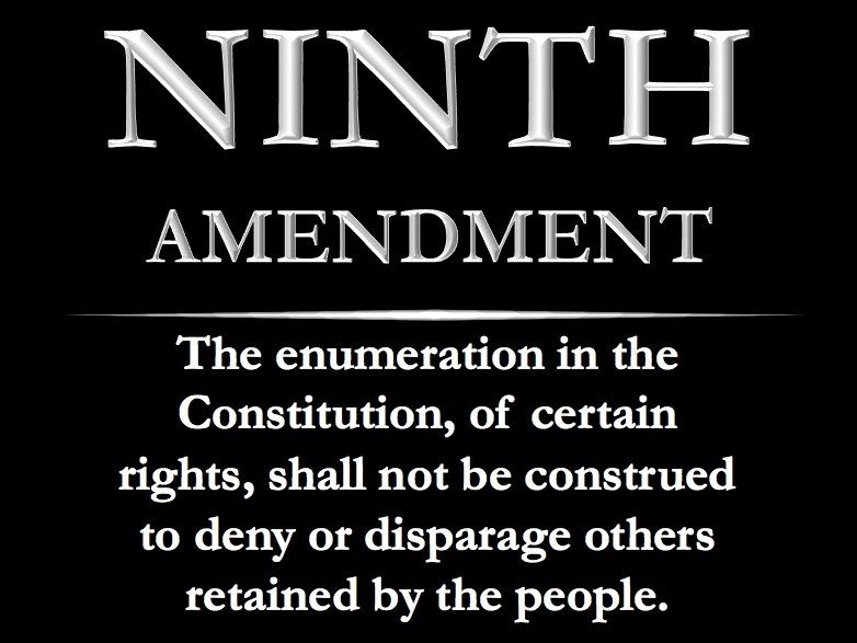 9th amendment (ie, just because a right isn't listed doesn ...
