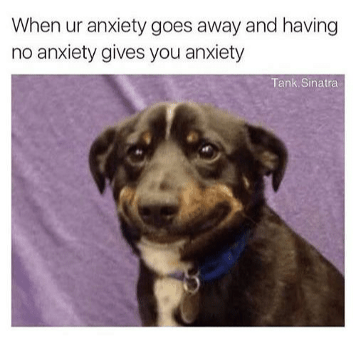 Anxious Memes For Anyone Who Just Can't Stop Worrying