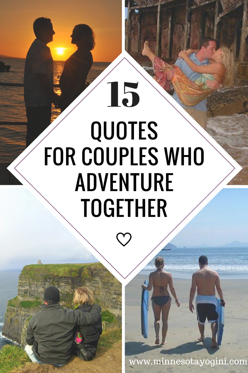 15 Quotes for Couples Who Adventure Together | Wanderlust ...