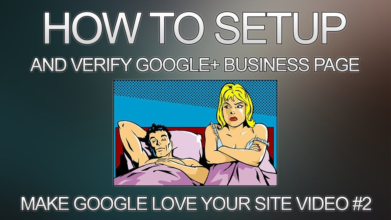 How To Setup And Verify Your Google+ Business Page http://aestrepreneur.com/make-google-jump-in-bed-with-your-site/ #ILN #Google #MLM #Blogging