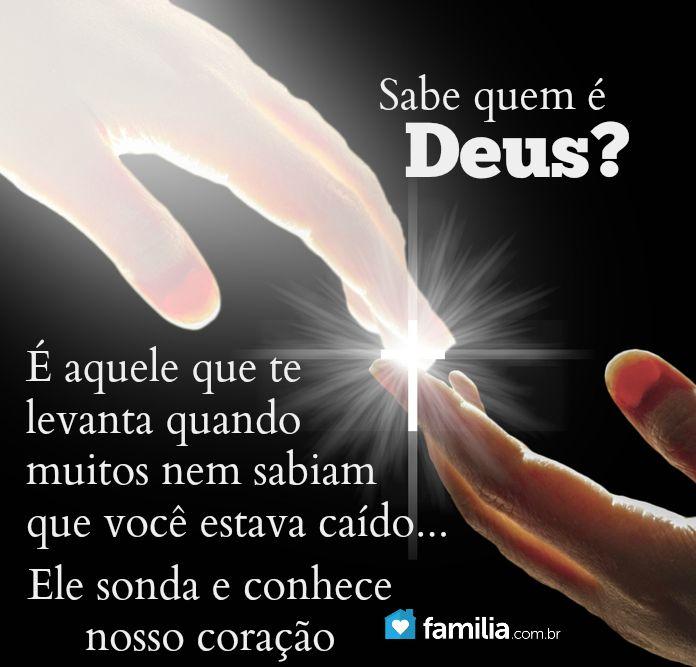 Sabe Quem é Deus é Aquele Que Te Levanta Quando Muitos Nem Sabiam