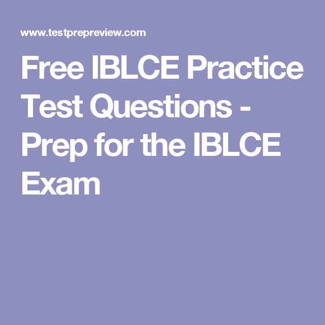 Free Iblce Practice Test Questions Prep For The Iblce Exam Ibclc
