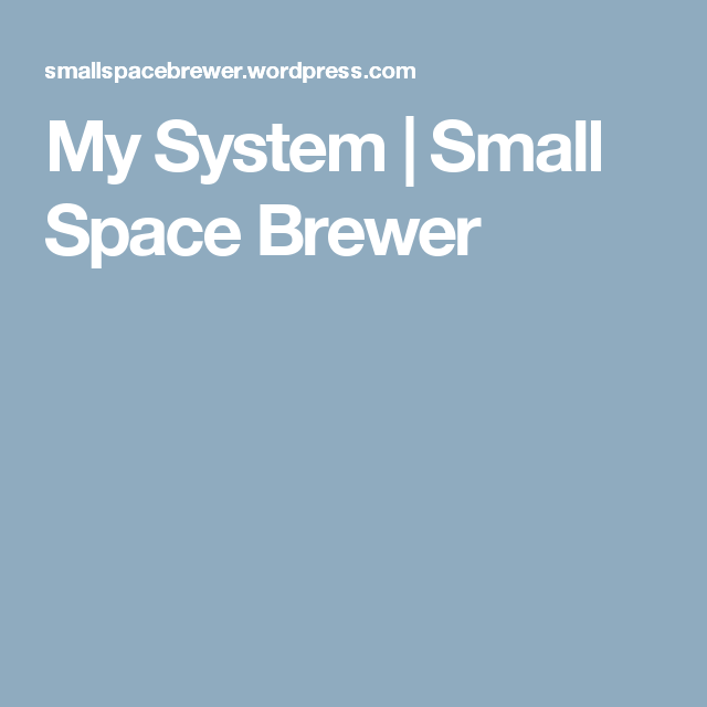 My System | Small Space Brewer