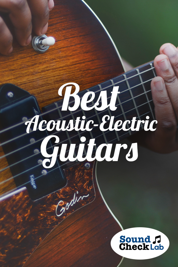 5 Best Acoustic Electric Guitars For 2018 Sound Check Lab In 2020 Best Acoustic Electric Guitar Acoustic Electric Guitar Acoustic Electric