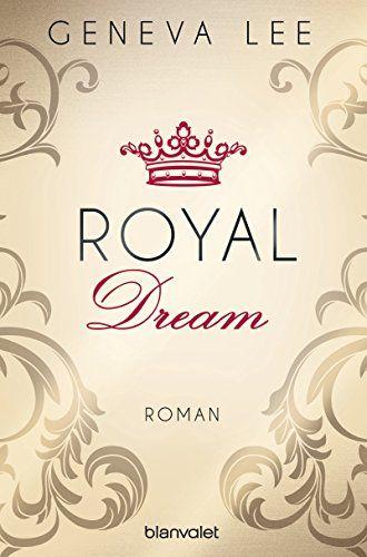 Royal Dream: Roman (Die Royals-Saga 4)
