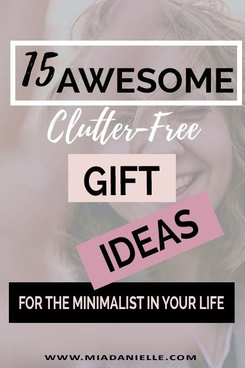 15 Awesome Ideas For Clutter Free Gifts For Minimalists