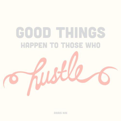 {Everyday I'm hustlin'...}