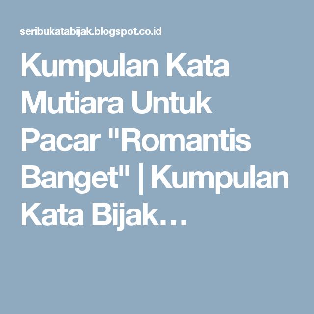 Kumpulan Kata Mutiara Untuk Pacar Romantis Banget Kumpulan Kata Bijak Romantis Bijak Mutiara