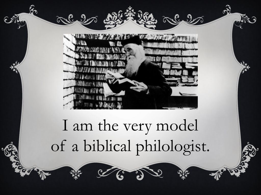 I Am The Very Model Of A Biblical Philologist Biblical Reformed Theology Bible