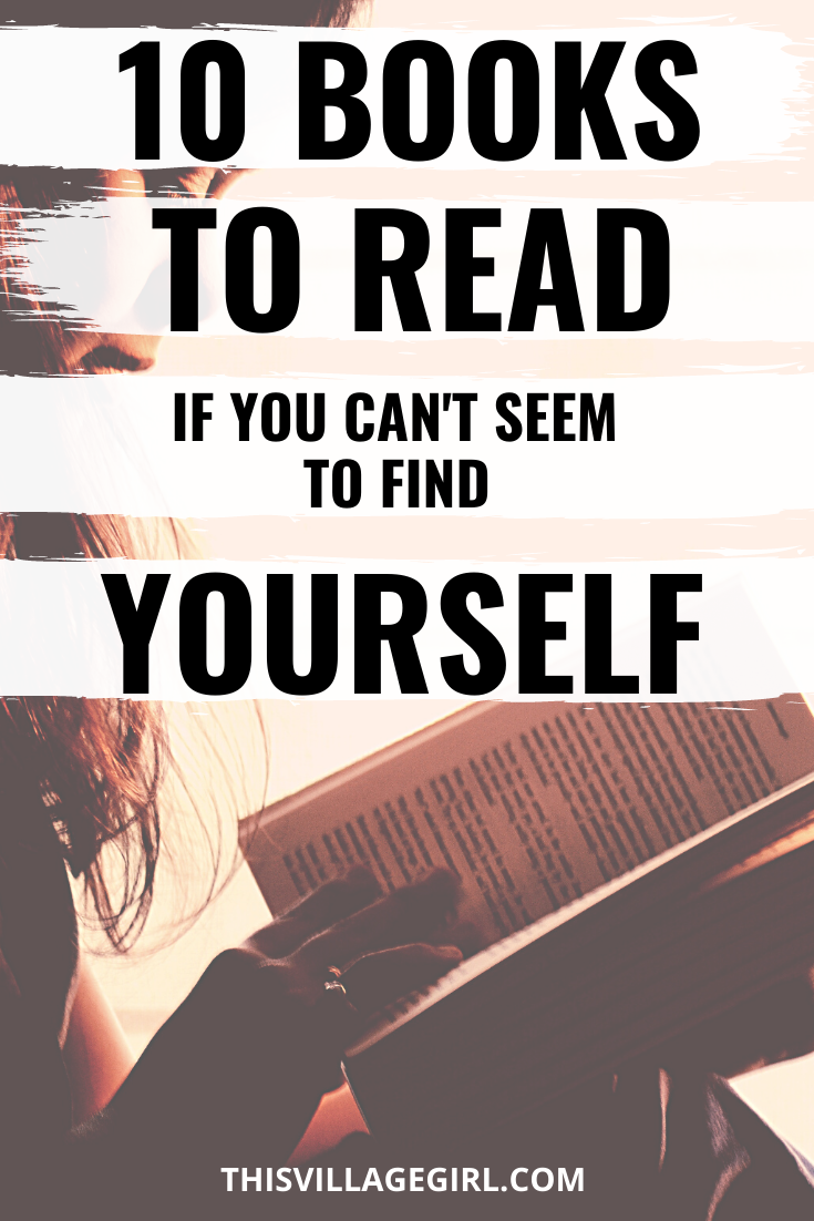 10 Books to read if you can't seem to find yourself. books to change your life. Books to read when you feel lost. #PERSONALGROWTHBOOKS #SELFHELPBOOKS #SELFIMPROVEMENTTOOLS #BOOKSTOREAD #LIFECHANGINGBOOKS