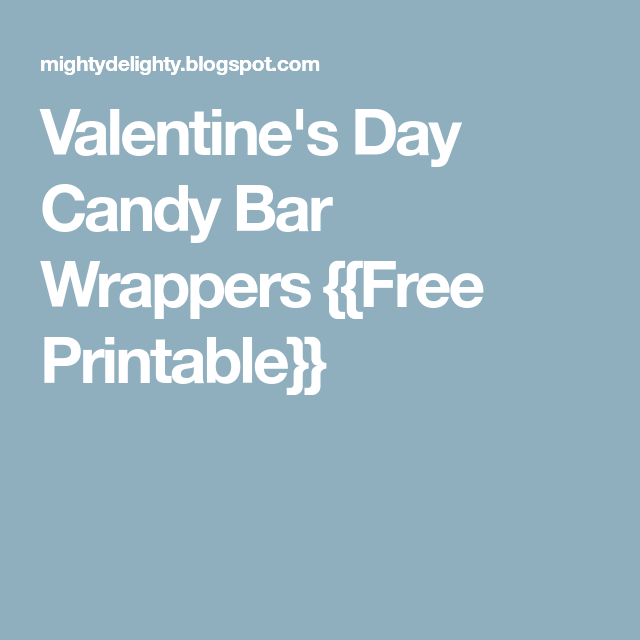 Valentine's Day Candy Bar Wrappers {{Free Printable}}