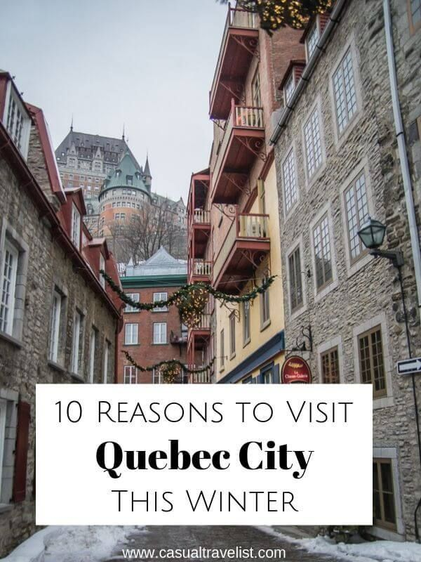 10 Reasons You Should Travel To Quebec City This Winter Canada