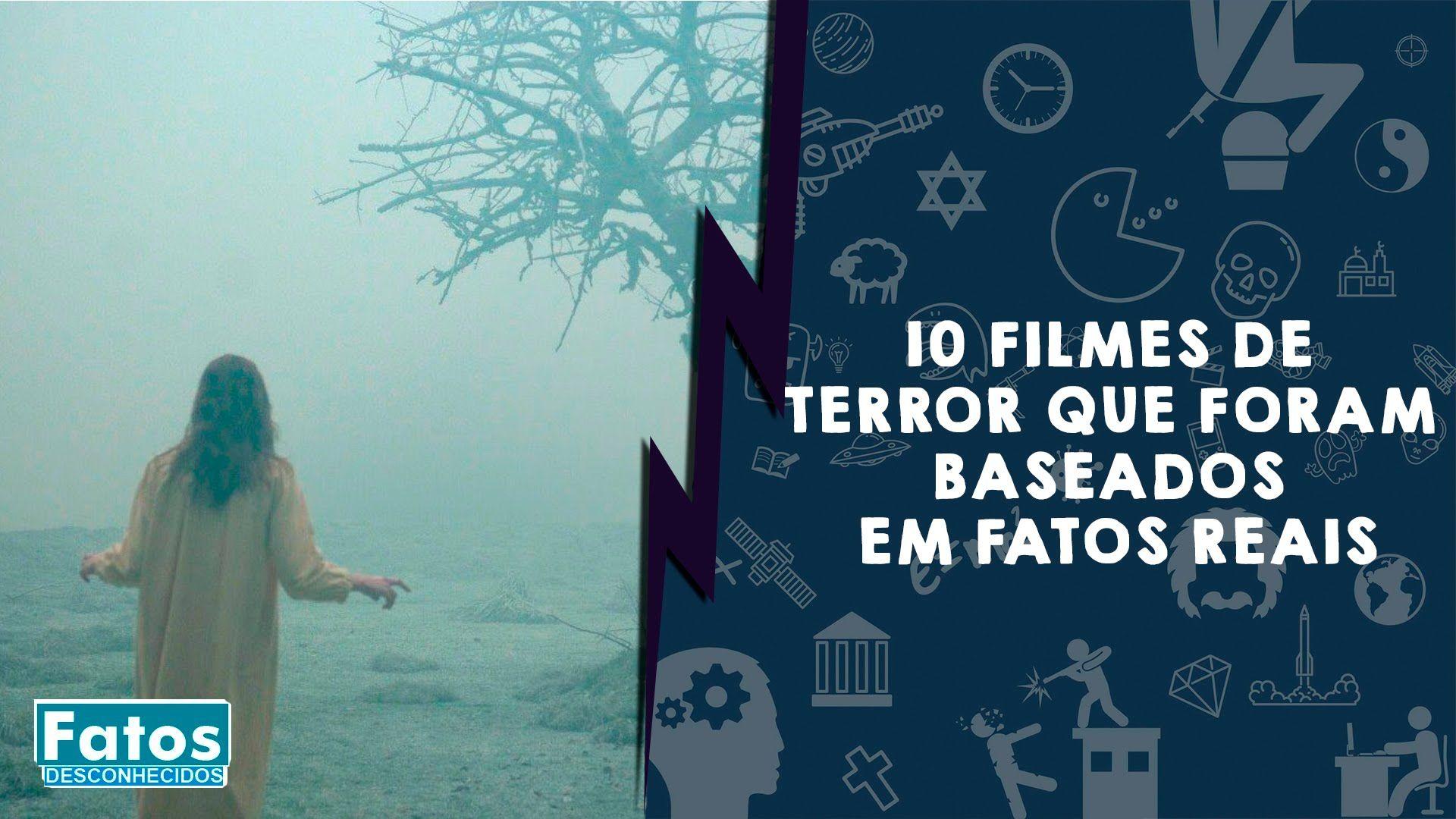 10 Filmes De Terror Que Foram Baseados Em Fatos Reais Filmes De