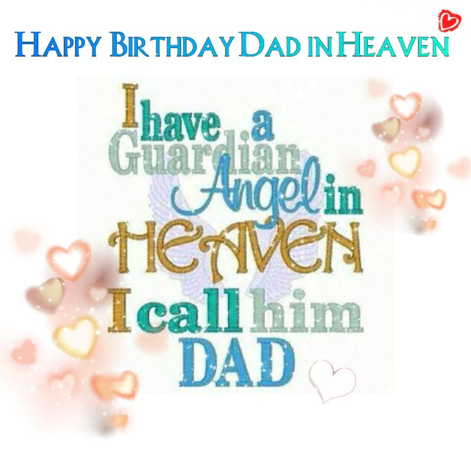 happy birthday dad in heavenlove you dadmissing you always you are always in my heart xxxxxxx