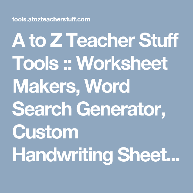 A to Z Teacher Stuff Tools :: Worksheet Makers, Word Search ...