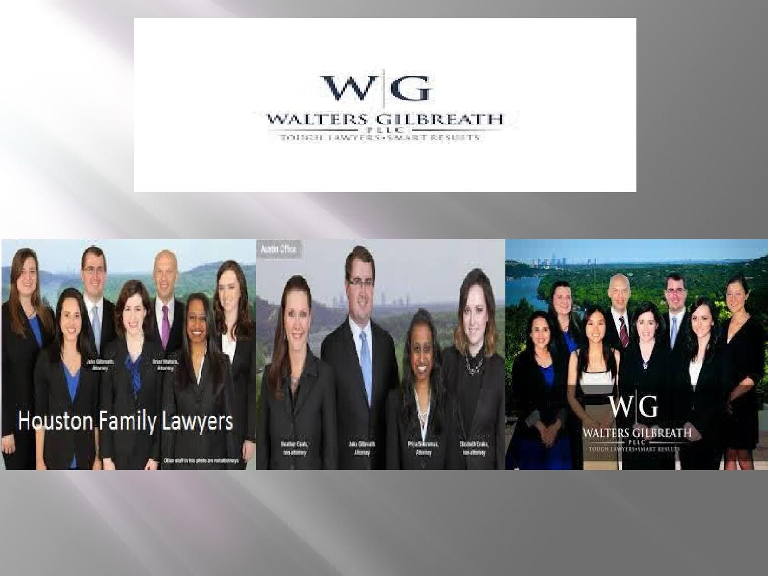 Houston Family Lawyers  Walters Gilbreath is a law firm that provides the best service in Houston and Austin.