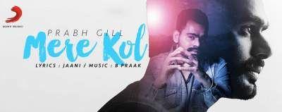 Mere Kol Prabh Gill Entertaining Movies Songs Mp3 Song