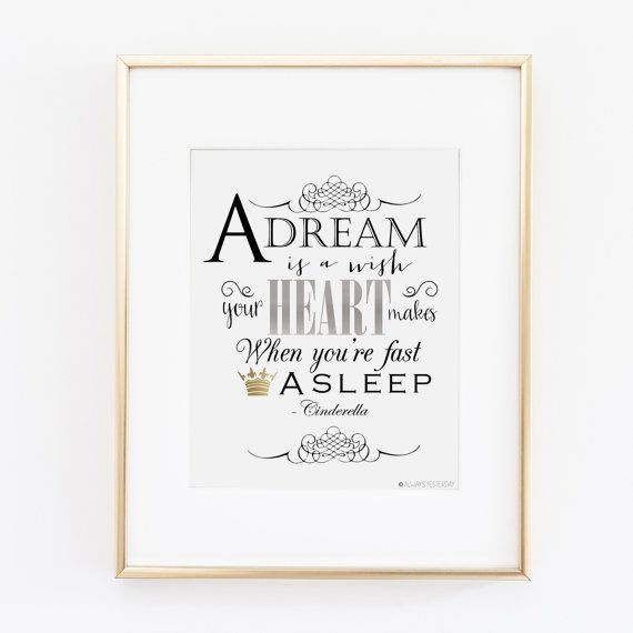 a dream is a wish your heart makes when you re fast asleep x