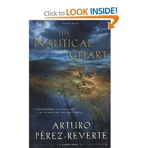 The Nautical Chart Arturo Perez Reverte Margaret Sayers Peden Books Nautical Chart Chart Book Worth Reading