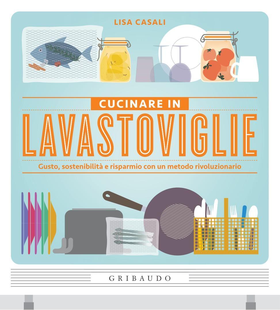 Perchè con la lavastoviglie, ci possiamo anche cucinare ...