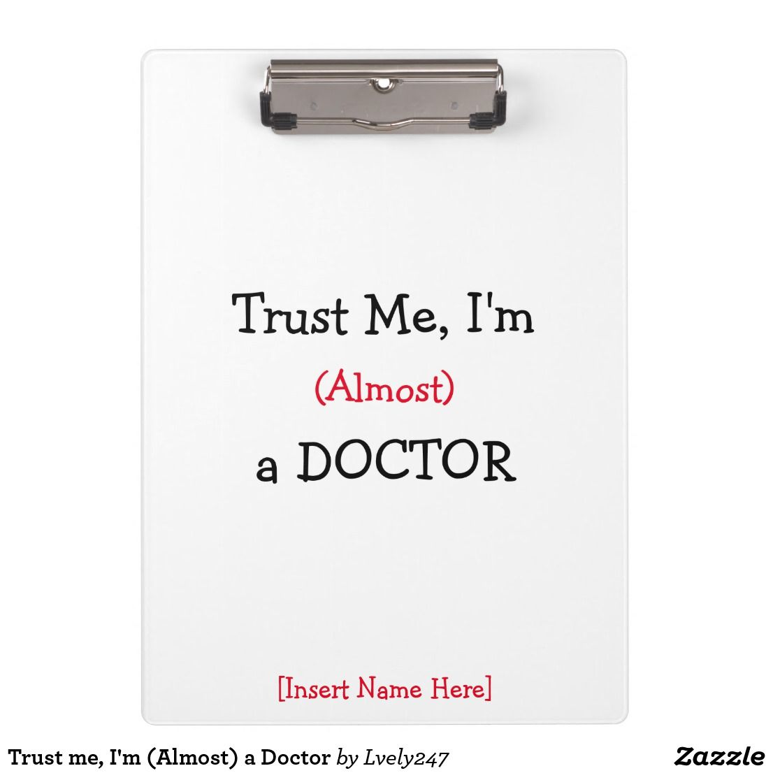 Trust Me I M Almost A Doctor Clipboard