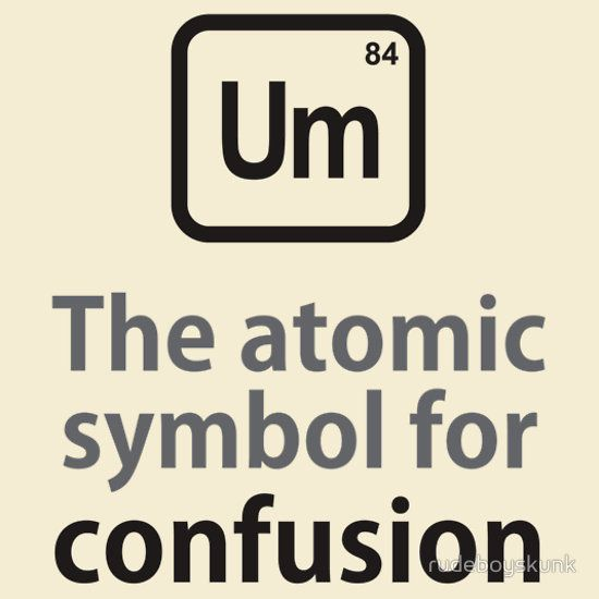 The Atomic Symbol For Confusion Different Pinterest Chemistry