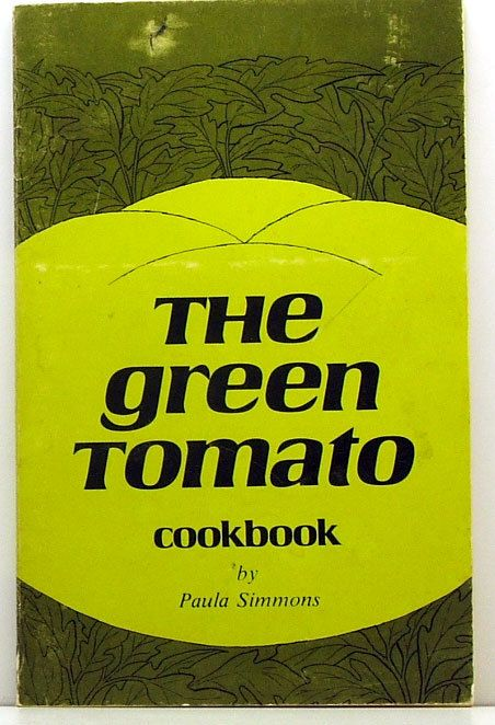 The Green Tomato cookbook Stated First by ClassicOldCookbooks, $9.99