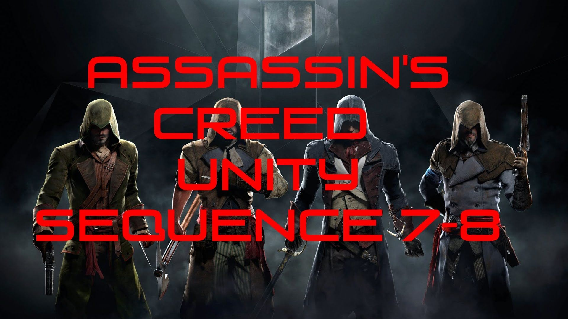 Assassins creed unity sequence 78 assassins creed