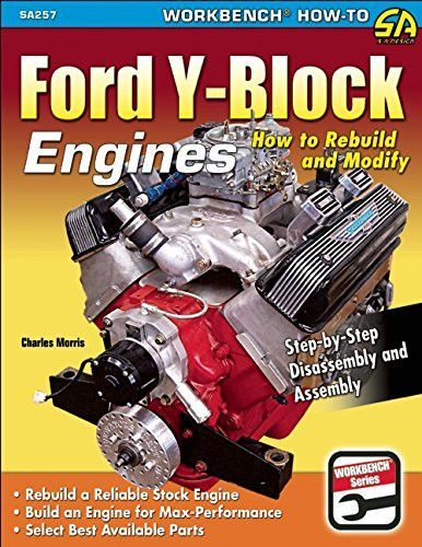 Ford Y Block Engines How To Rebuild And Modify Workbench How To