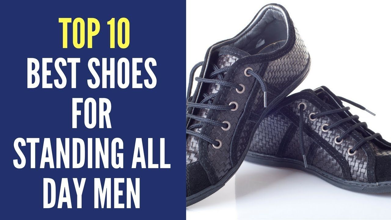 41936ad7608 TOP 10 Best Shoes For Standing All Day MEN 2018 Reviews | BEST ...