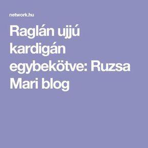 Raglán ujjú kardigán egybekötve: Ruzsa Mari blog   Kardigán