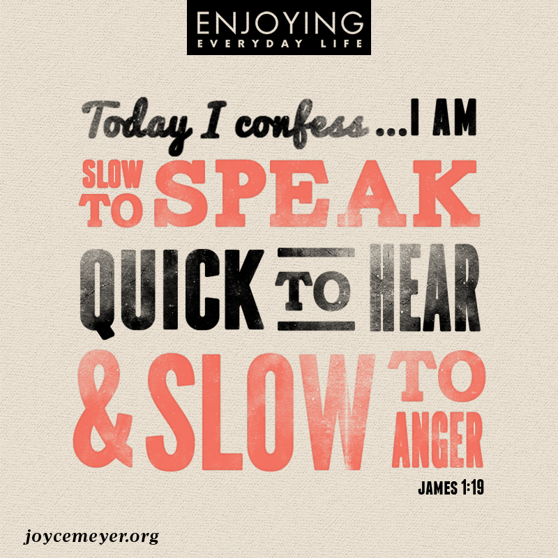 Enjoying Everyday Life Slow To Speak Quick To Hear Slow To Classy Joyce Meyer Enjoying Everyday Life Quotes