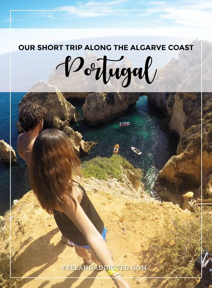 Our short trip along the Algarve coast, Portugal – FREE & ADDICTED