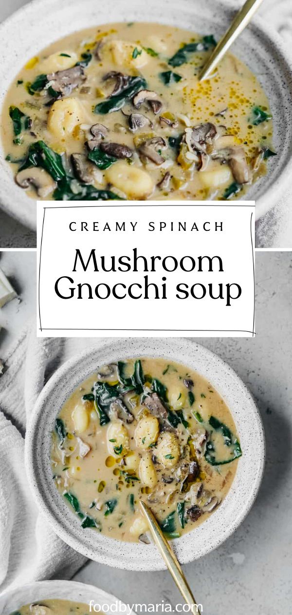 Creamy Spinach + Mushroom Gnocchi Soup - FoodByMaria