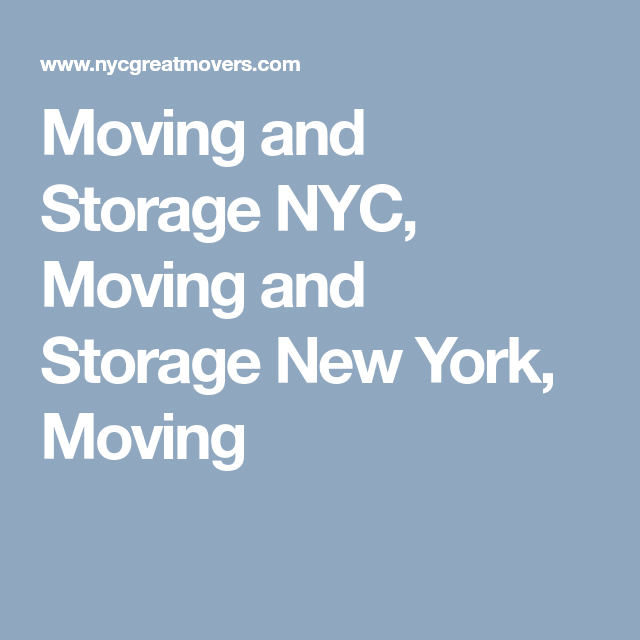 Moving And Storage NYC, Moving And Storage New York, Moving