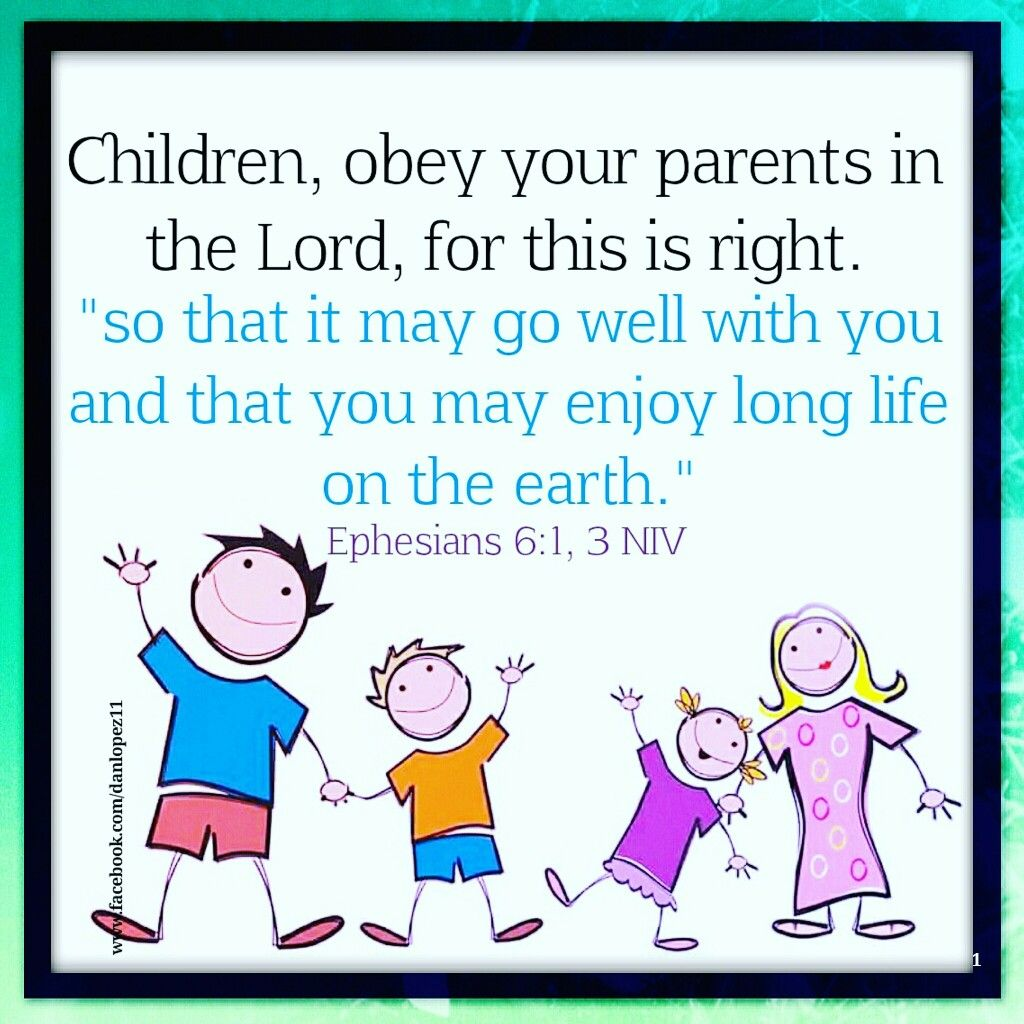 Ephesians 6 1 3 Niv Children Obey Your Parents In The Lord For