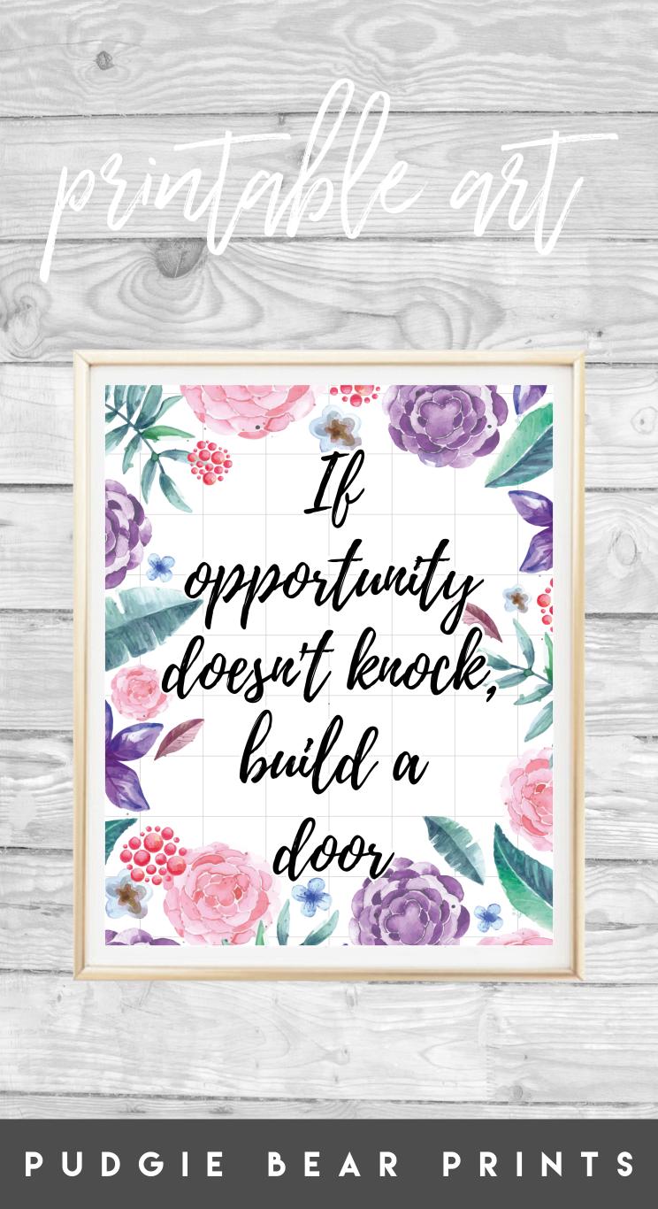 Printable uif opportunity doesnut knock build a dooru wall art
