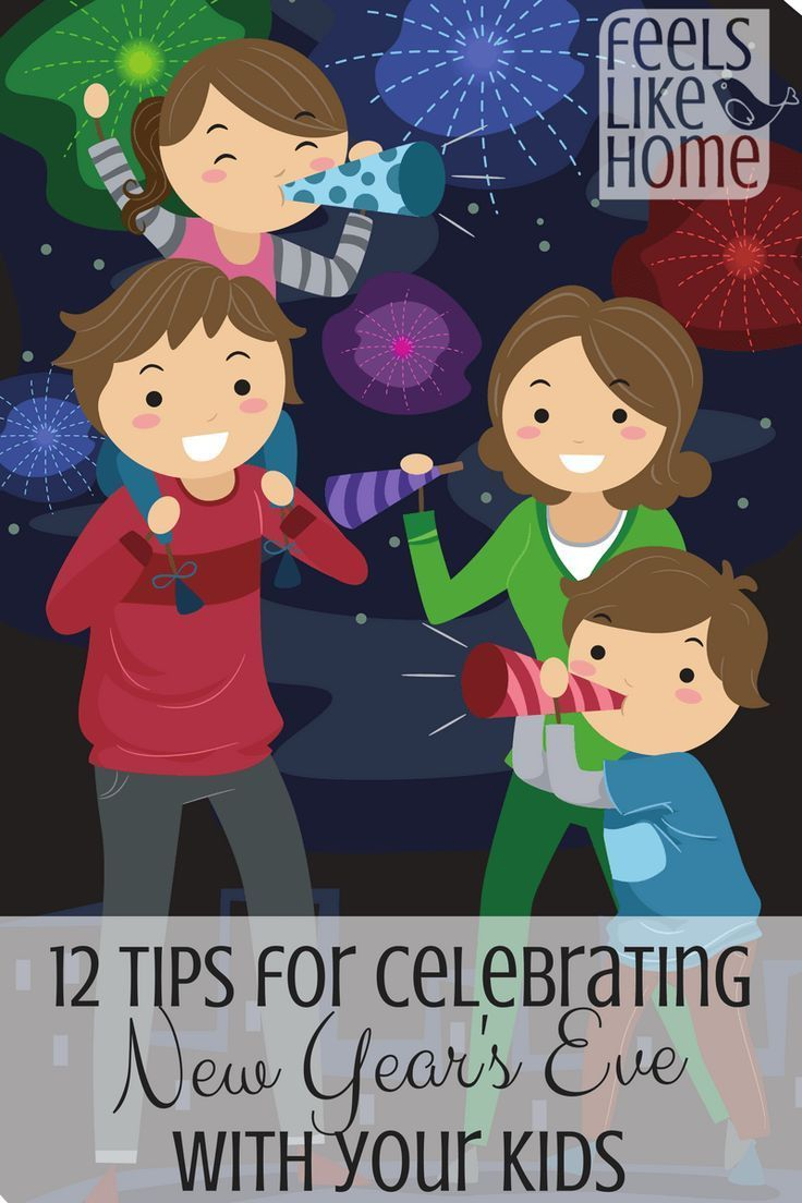 12 Tips for Celebrating New Year's Eve with Kids Feels