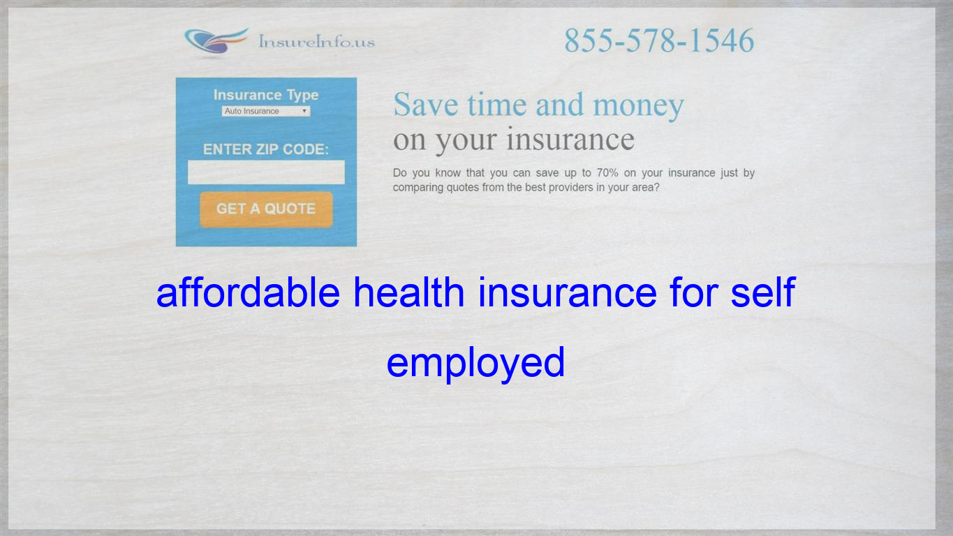 Affordable Health Insurance For Self Employed With Images