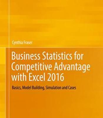 Business Statistics For Competitive Advantage With Excel 2016 PDF
