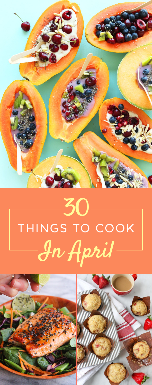 30 Delicious Things To Cook In April Cooking Recipes Cooking Recipes