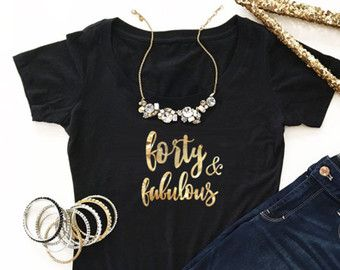 40th Birthday Shirt 40 And Fabulous Gifts For Women Ideas Forty EB3160BIR