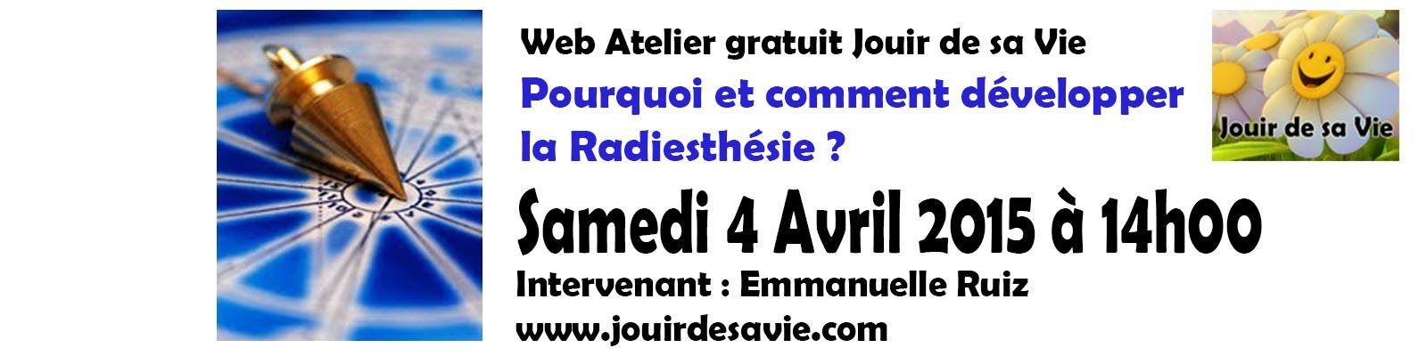 """Atelier Radiesthésie vidéo 1/2 """"Pourquoi et comment développer la Radies..."""
