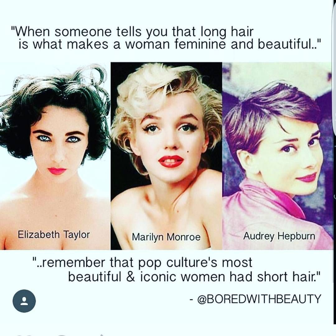 Short hairElizabeth Taylor, Marilyn Monroe, Audrey Hepburn