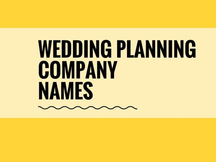 448 Catchy Wedding Planning Company Names Thebrandboy Wedding