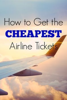 Travel hacking tips for saving money on your next flight! How to Get the  CHEAPEST