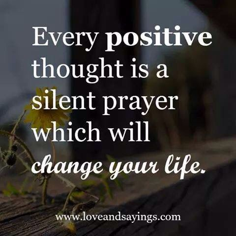 Positive Thinking Is Silent Praying Positive Thoughts Silent Prayer Positivity