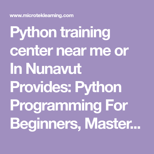 Python Training Center Near Me Or In Nunavut Provides Python