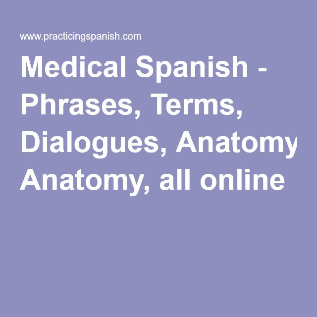 Medical Spanish - Phrases, Terms, Dialogues, Anatomy, all online ...