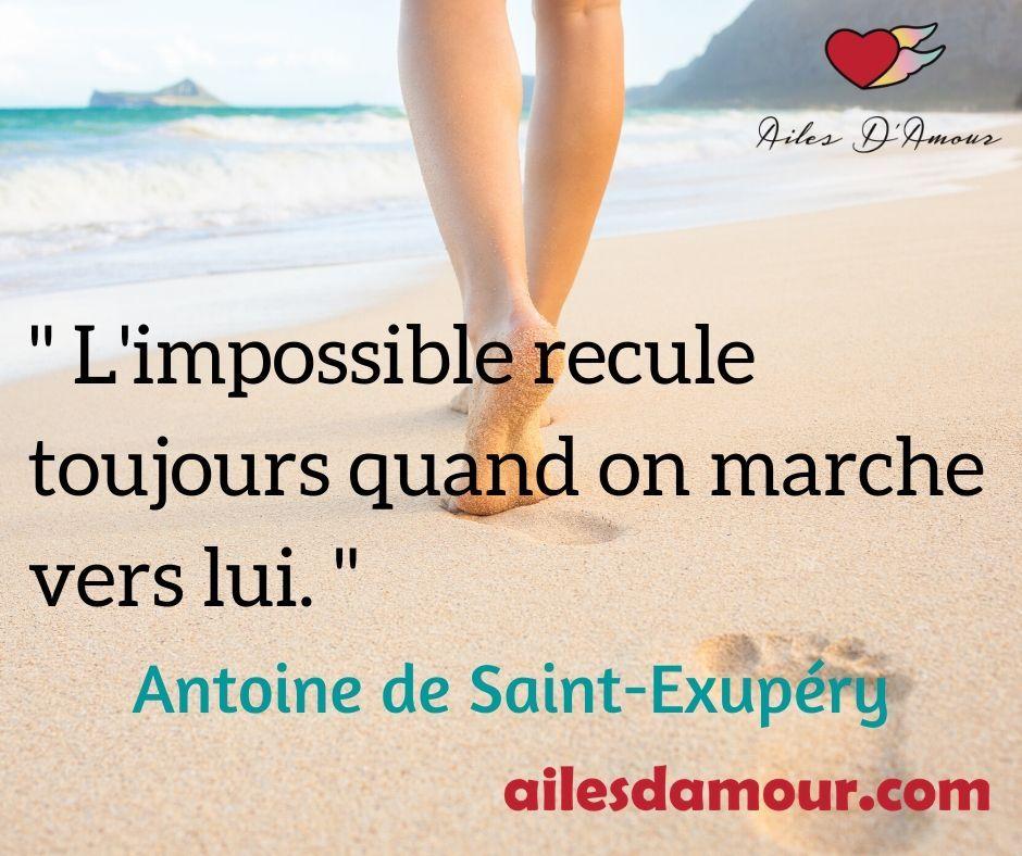 L Impossible Recule Toujours Quand On Marche Vers Lui Antoine De Saint Exupery L Impossible Saint Exupery Spiritualite